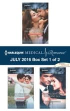 Harlequin Medical Romance July 2016 - Box Set 1 of 2 - Winning Back His Doctor Bride\White Wedding for a Southern Belle\Wedding Date with the Army Doc ebook by Tina Beckett, Susan Carlisle, Lynne Marshall