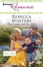 The Nanny and the CEO ebook by Rebecca Winters