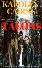 Talons ebook by Karolyn Cairns