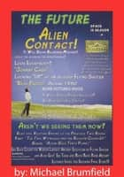 The Future Alien Contact ebook by Michael Brumfield