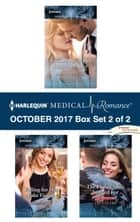 Harlequin Medical Romance October 2017 - Box Set 2 of 2 - Reunited with Her Surgeon Prince\Falling for Her Fake Fiancé\The Family She's Longed For ebook by Marion Lennox, Sue MacKay, Lucy Clark