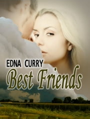 Best Friends ebook by Edna Curry