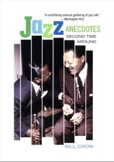 Jazz Anecdotes:Second Time Around ebook by Bill Crow
