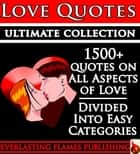 LOVE QUOTES ULTIMATE COLLECTION: 1500+ Quotations With Special Inspirational 'SELF LOVE' SECTION ebook by Darryl Marks