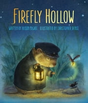 Firefly Hollow ebook by Alison McGhee,Christopher Denise