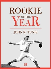Rookie of the Year ebook by John R. Tunis