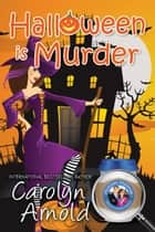 Halloween is Murder - McKinley Mysteries: Short & Sweet Cozies, #11 ebook by Carolyn Arnold