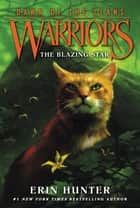 Warriors: Dawn of the Clans #4: The Blazing Star ebook by