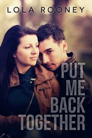 Put Me Back Together ebook by Lola Rooney,Shayna Krishnasamy