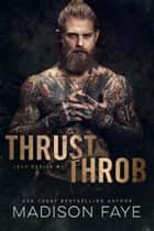 Thrust/Throb ebook by Madison Faye