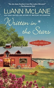 Written in the Stars - A Cricket Creek Novel ebook by LuAnn McLane