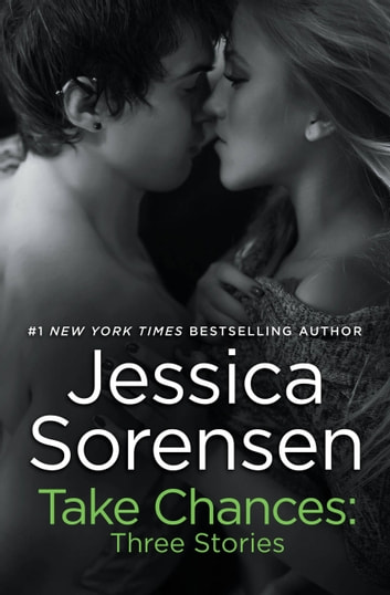 Take Chances: Three Stories ebook by Jessica Sorensen