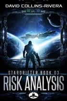 Risk Analysis - a Stardrifter novel ebook by David Collins-Rivera