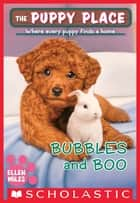 Bubbles and Boo (The Puppy Place #44) ebook by Ellen Miles