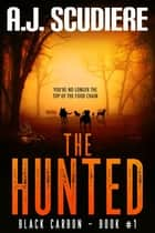The Hunted ebook by A.J. Scudiere