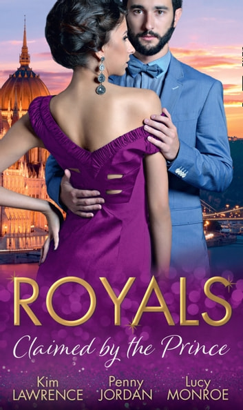 Royals: Claimed By The Prince: The Heartbreaker Prince / Passion and the Prince / Prince of Secrets (Mills & Boon M&B) ekitaplar by Kim Lawrence,Penny Jordan,Lucy Monroe