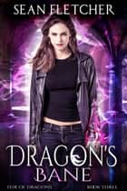 Dragon's Bane (Heir of Dragons Book 3) ebook by Sean Fletcher