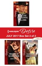 Harlequin Desire July 2017 - Box Set 2 of 2 - An Anthology ekitaplar by Lauren Canan, Karen Booth, Silver James