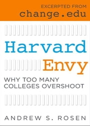 Harvard Envy - Why Too Many Colleges Overshoot ebook by Andrew S Rosen