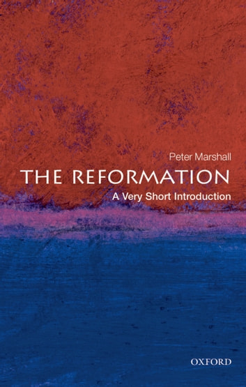 The Reformation: A Very Short Introduction ebook by Peter Marshall