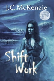 Shift Work ebook by J. C. McKenzie