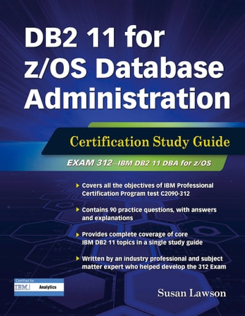 DB2 11 for z/OS Database Administration - Certification Study Guide ebook by Susan Lawson