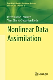 Nonlinear Data Assimilation ebook by Peter Jan Van Leeuwen,Yuan Cheng,Sebastian Reich