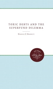Toxic Debts and the Superfund Dilemma ebook by Harold C. Barnett