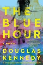 The Blue Hour ebook by Douglas Kennedy