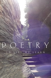 Poetry - In Life We Learn ebook by Catalina L. Munroe