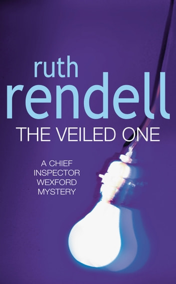 The Veiled One - (A Wexford Case) ebook by Ruth Rendell