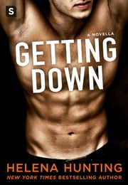 Getting Down ebook by Helena Hunting