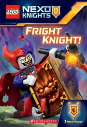 Fright Knight! (LEGO NEXO Knights: Chapter Book) ebook by Kate Howard