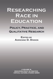 Researching Race in Education - Policy, Practice and Qualitative Research ebook by Adrienne D. Dixon