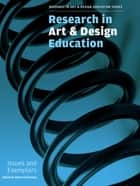 Research in Art and Design Education - Issues and Exemplars ebook by Richard Hickman