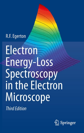 Electron Energy-Loss Spectroscopy in the Electron Microscope ebook by R.F. Egerton