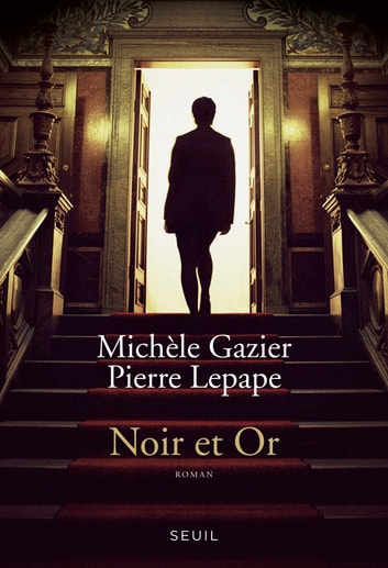 Noir et or ebook by Michèle Gazier,Pierre Lepape