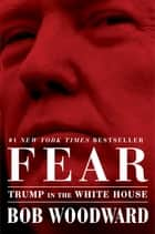 Fear - Trump in the White House ekitaplar by Bob Woodward