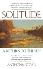 Solitude a Return to the Self ebook by Anthony Storr