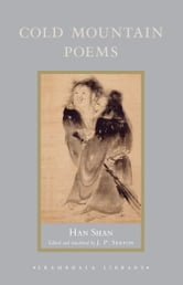 Cold Mountain Poems: Zen Poems of Han Shan, Shih Te, and Wang Fan-chih ebook by Han Shan