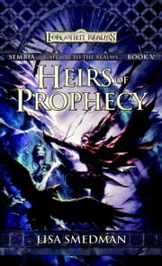 Heirs of Prophecy - Sembia: Gateway to the Realms, Book V ebook by Lisa Smedman
