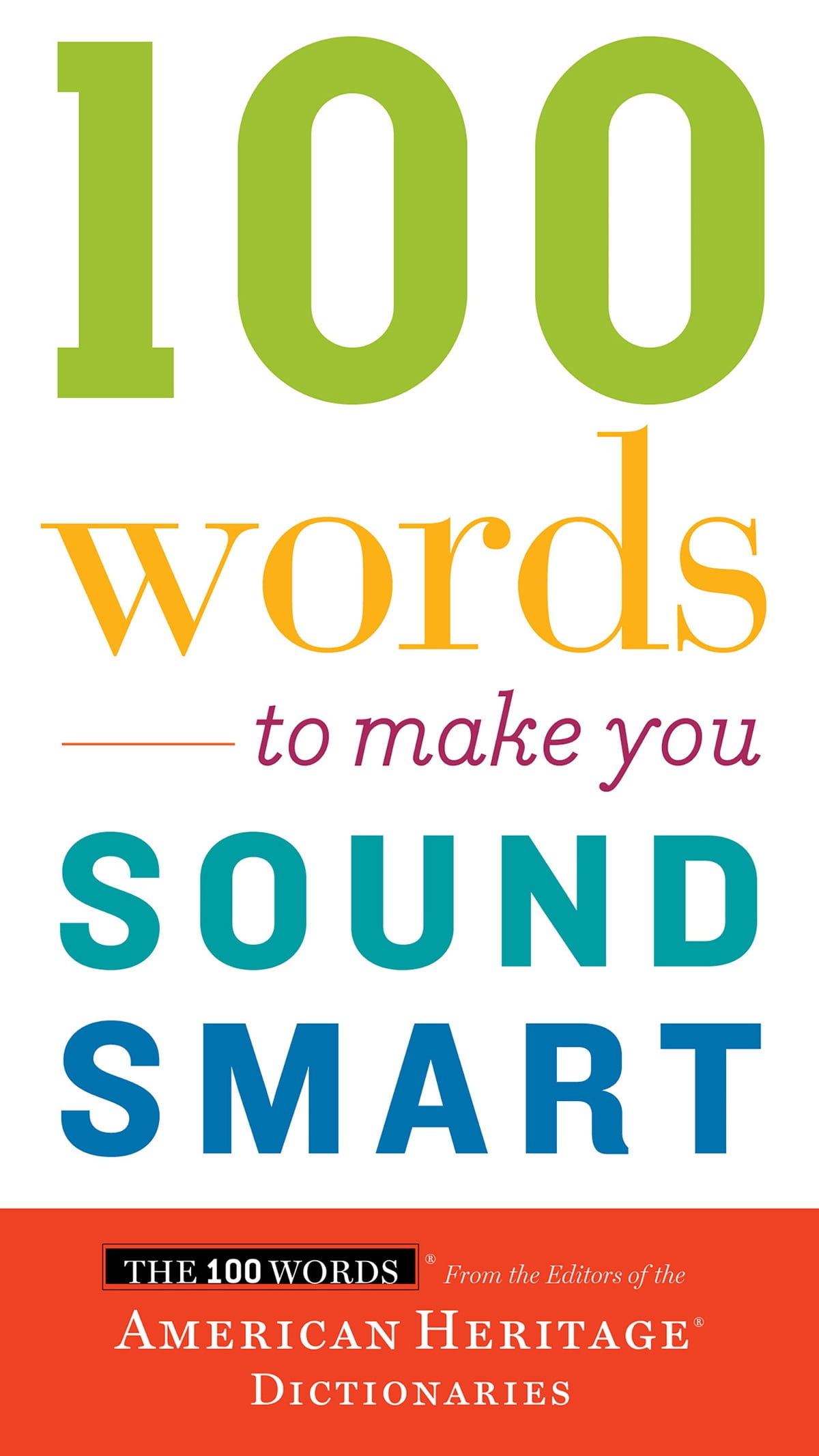 100 Words To Make You Sound Smart eBook by Editors of the American Heritage  Dictionaries - 9780547350189 | Rakuten Kobo
