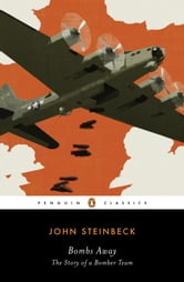 Bombs Away - The Story of a Bomber Team ebook by John Steinbeck
