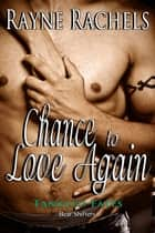 Chance to Love Again ebook by Rayne Rachels