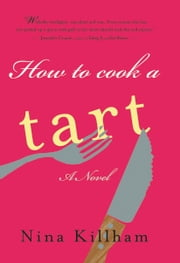 How To Cook A Tart ebook by Nina Killham