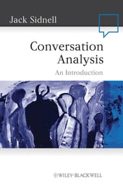 Conversation Analysis - An Introduction ebook by Jack Sidnell