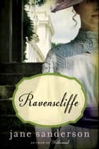 Ravenscliffe - A Novel ebook by Jane Sanderson
