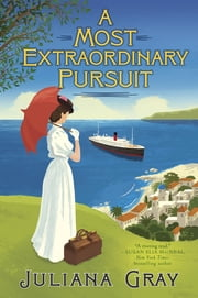 A Most Extraordinary Pursuit ebook by Juliana Gray