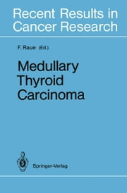 Medullary Thyroid Carcinoma ebook by Friedhelm Raue