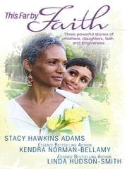 This Far By Faith - My Mother's Shadow\A Cracked Mirror\Honor Thy Heart ebook by Stacy Hawkins Adams,Kendra Norman-Bellamy,Linda Hudson-Smith